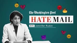 Washington Post hate mail: Jennifer Rubin - WASHINGTONPOST