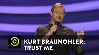 Kurt Braunohler: Trust Me - Satellite Radio - COMEDYCENTRAL