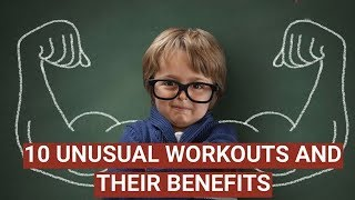 10 Unusual Workouts and their Benefits | Health Facts - ZOOMDEKHO