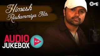 Himesh Reshammiya Hits | Audio Jukebox | Full Songs Non Stop - TIPSMUSIC
