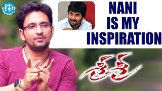 Nani Is My Inspiration - Kushal Kaushik || Sri Sri Movie || Talking Movies With iDream - IDREAMMOVIES