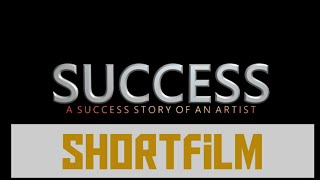 SUCCESS|| A New Telugu Shortfilm 2019||A Success Story Of An Artist || Directed by Sai Nikhil Artist - YOUTUBE