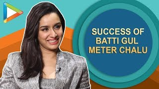 FULL: Shraddha Kapoor's talks about BLOCKBUSTER success of STREE & Batti Gul Meter Chalu - HUNGAMA