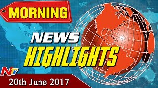 Morning News Highlights || 20th June 2017 || NTV - NTVTELUGUHD