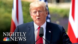 President Donald Trump Backtracks After Criticism Of British Prime Minister May | NBC Nightly News - NBCNEWS