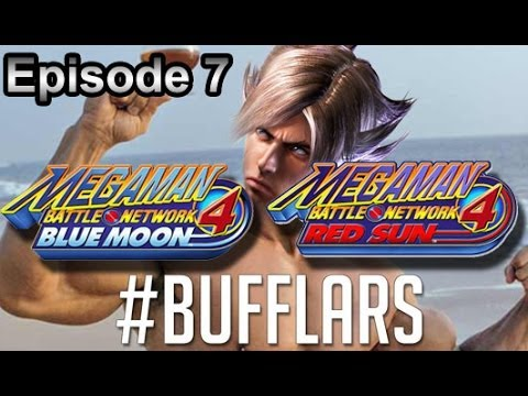 MegaMan Battle Network 4 - Episode 07 #BUFFLARS