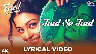 Taal Se Taal Lyrical - Taal | Aishwarya Rai, Akshaye Khanna, Anil Kapoor |A R Rahman | Anand Bakshi - TIPSMUSIC