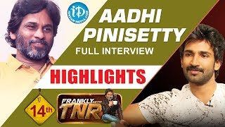 Aadi Pinishetty Exclusive Interview Highlights || Frankly With TNR #14 || Talking Movies with iDream - IDREAMMOVIES