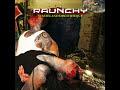 Raunchy- A Heavy Burden