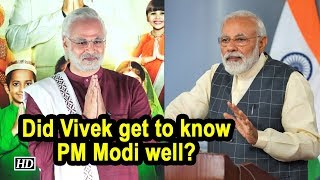 Did Vivek get to know PM Modi well? - IANSLIVE