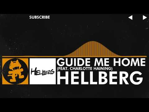 [House Music] - Hellberg - Guide Me Home (feat. Charlotte Haining) [Monstercat Release]