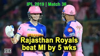 IPL 2019 | Match 36 | Rajasthan Royals beat MI by 5 wks - IANSINDIA