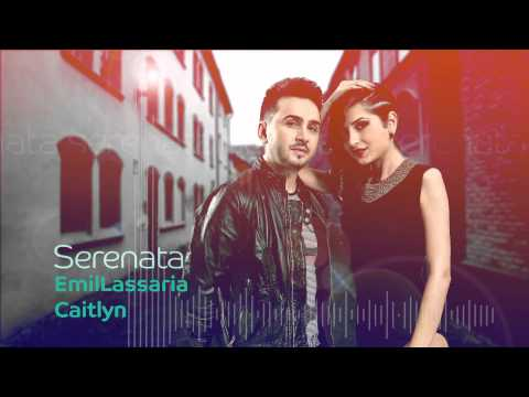 Emil Lassaria & Caitlyn - Serenata