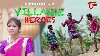 Village Heroes | Episode 1 | Telugu Comedy Web Series | by Pradeep Meesala | TeluguOne - TELUGUONE