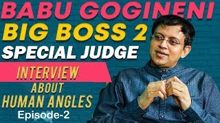 #BigBoss2 Contestant Babu Gogineni Exclusive Full Interview about Human Angles #EP2 | TVNXT Hotshot - MUSTHMASALA
