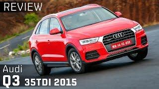 2015 Audi Q3 :: 35TDI :: Video review :: ZigWheels reviews the 2015 Audi Q3 in India