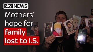 Mothers' hopes for family lost to I.S. - SKYNEWS