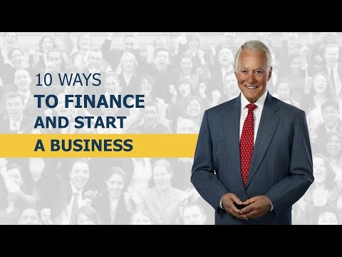 10 Ways to Finance and Start a Business