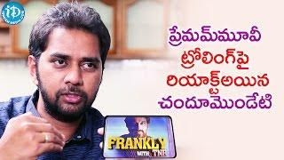 అందుకే క్రిటిసైజ్ చేసారు - Chandoo Mondeti || Frankly With TNR || Talking Movies - IDREAMMOVIES