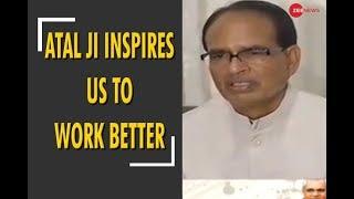 Shivraj Singh Chouhan: Atalji inspires us to work better - ZEENEWS