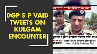 DGP S P Vaid tweets on Kulgam encounter - ZEENEWS