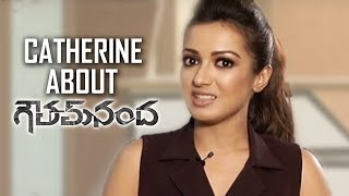 Actress Catherine Tresa About Gautam Nanda Movie | TFPC - TFPC