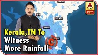 Skymet Weather Bulletin: Kerala, Tamil Nadu to witness more rainfall - ABPNEWSTV