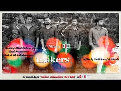 MAKERS - MALAYALAM SHORT FILM 2012