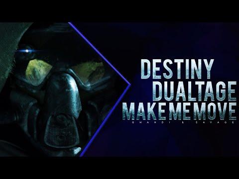 MAKE ME MOVE - Destiny Dualtage (MONTAGE)
