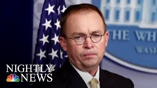 Donald Trump Chooses Mick Mulvaney To Be New 'Acting White House Chief Of Staff' | NBC Nightly News - NBCNEWS