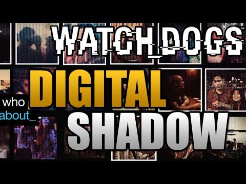 Watch Dogs - What Is Your Digital Shadow?