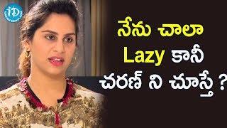 నేను చాలా Lazy  కానీ చరణ్ ని చూస్తే..? - Upasana Ramcharan || Dialogue With Prema || iDream Movies - IDREAMMOVIES