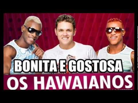OS HAWAIANOS - BONITA E GOSTOSA