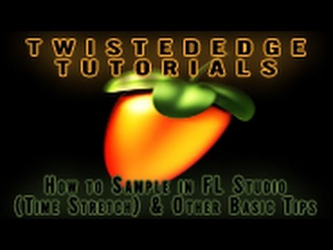 TUTORIAL : How to Sample in FL Studio (Time Stretch) & Basic Tips