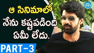 Actor Naveen Chandra Exclusive Interview - Part #3 || Talking Movies With iDream - IDREAMMOVIES