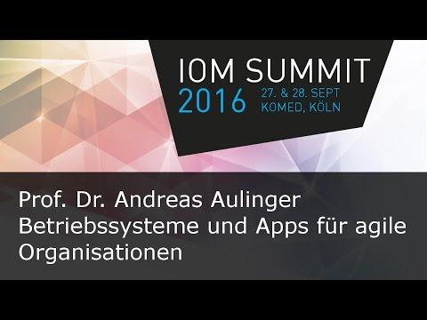 #ioms16 Prof. Dr. Andreas Aulinger - Betriebssysteme und Apps für agile Organisationen