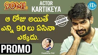 90 ML Movie Actor Kartikeya Interview - Promo    Talking Movies With iDream - IDREAMMOVIES