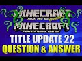 Minecraft Xbox 360 + PS3 Title Update 22 Question And Answer NEW Surprise Update Episode [6]