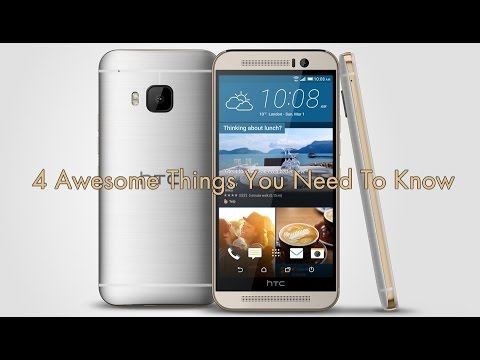 HTC One M9: 4 Awesome Things You Need To Know