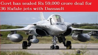 Rafale Deal: Govt has sealed Rs 59,000 crore deal for 36 Rafale jets with Dassault | Nation at 9 | - NEWSXLIVE