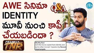 Awe సినిమా ఐడెంటిటీ మూవీ నుంచి కాపీ చేయబడిందా ? - Q&A With Prashanth Varma | Frankly With TNR - IDREAMMOVIES