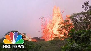 WATCH NOW: Geyser of lava spews from Hawaii's Kilauea volcano - NBCNEWS