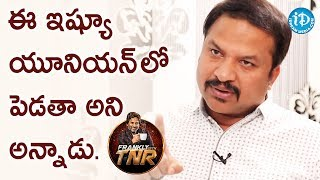 RP Patnaik About An Issue With RR Team || Frankly With TNR || Talking Movies With iDream - IDREAMMOVIES