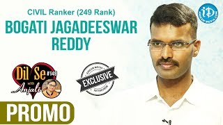 IAS Ranker (249 Rank) Bogati Jagadeeswar Reddy Interview - Promo || Dil Se With Anjali #149 - IDREAMMOVIES
