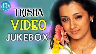 Actress Trisha Super Hit Songs || 2016 Birthday Special || Video Songs Jukebox || #Trisha - IDREAMMOVIES
