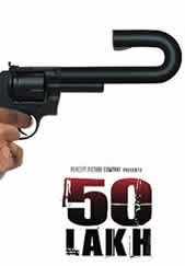 50 Lakh , Bollywood Movie.Watch Online