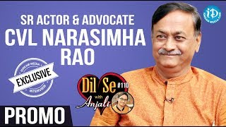 Sr.Actor & Advocate CVL Narasimha Rao Interview - Promo || Dil Se With Anjali #110 - IDREAMMOVIES