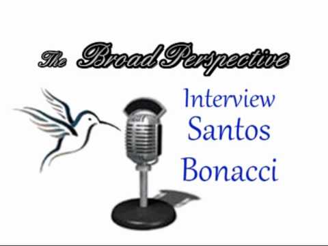 The Broad Perspective Interview Part 1 with Santos Bonacci