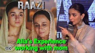 Alia shares Experience of working with mom Soni Razdan in 'Raazi' - IANSINDIA