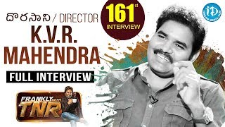 Dorasani Movie Director KVR Mahendra Full Interview || Frankly With TNR #161 - IDREAMMOVIES